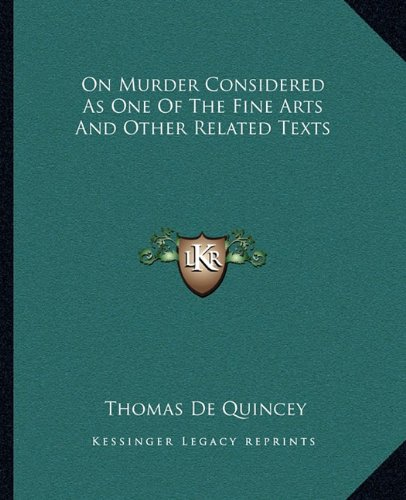 On Murder Considered As One Of The Fine Arts And Other Related Texts pdf epub