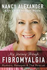 My Journey Through Fibromyalgia: Rumors, Ravages & The Rescue Paperback
