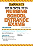 How to Prepare for the Nursing School Entrance Exams (Barron's Nursing School Entrance Exams) by Corinne Grimes (2004-08-01)