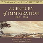 A Century of Immigration: 1820-1924 | Christopher Collier,James Lincoln Collier