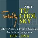 Kurt Tucholsky: Satiren, Glossen, Prosa & Gedichte - Das Beste aus den Jahren 1907-1914 Hörbuch von Kurt Tucholsky Gesprochen von: Jürgen Fritsche