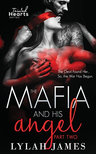 The Mafia And His Angel Part 2 (Tainted Hearts) (Volume 2)