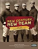 New Century, New Team, Bill Nowlin, 1933599588