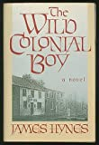 The Wild Colonial Boy, James Hynes, 0689120893