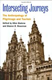 img - for Intersecting Journeys: The Anthropology of Pilgrimage and Tourism book / textbook / text book