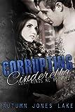 Corrupting Cinderella (Lost Kings MC, Book 2) (Volume 2)