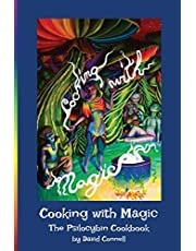 Cooking with Magic: The Psilocybin Cookbook