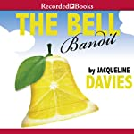 The Bell Bandit: The Lemonade War Series, Book 3 | Jacqueline Davies