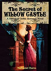 The Secret of Willow Castle - A Historical Gothic Romance Novel (English Edition)