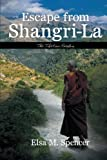 Escape from Shangri-La, Elsa M. Spencer, 1483678725