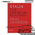 Stalin: The Kremlin Mountaineer | Paul Johnson