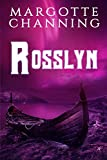 ROSSLYN: A STORY ABOUT  SEX AND VIKINGS