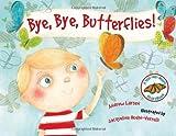Bye Bye Butterflies!, Andrew Larson and Jacqueline Hudon-Verrelli, 1554552206