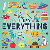 I Spy Everything: A Fun Guessing Game Picture Book for Kids Ages 2-5 ( Picture Puzzle Book for Kids ) (I Spy Books for Kids)