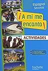 A mi me encanta ! Espagnol 2nde : Actividades par Hérard