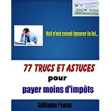 77 trucs et astuces pour payer moins d'impôts (French Edition)