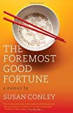 The Foremost Good Fortune, Susan Conley, 0307739864