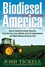 Biodiesel America: How to Achieve Energy Security, Free America from Middle-east Oil Dependence And Make Money Growing Fuel
