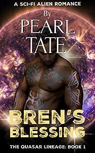 Bren's Blessing - A Sci-Fi Alien Romance: The Quasar Lineage Book 1