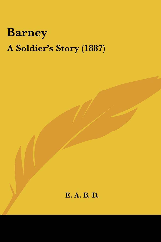 Barney: A Soldier's Story (1887) pdf