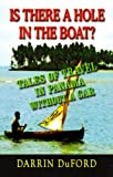 Front cover for the book Is There a Hole in the Boat?: Tales of Travel in Panama without a Car by Darrin DuFord