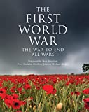 img - for The First World War: The War to End All Wars (General Military) book / textbook / text book