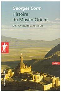 Histoire du Moyen-Orient : De l'Antiquité à nos jours par Georges Corm