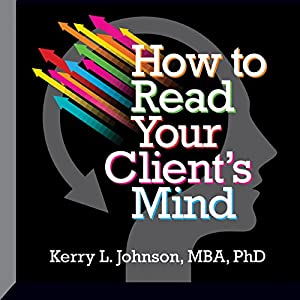 How to Read Your Client's Mind Audiobook