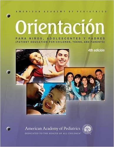 Orientación PARA NIÑOS, ADOLESCENTES Y PADRES (PATIENT EDUCATION FOR CHLDREN, TEENS, AND PARENTS): Patient Education Compendium (Spanish Edition) (Spanish) ...