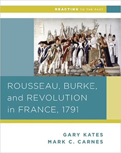 Rousseau Burke And Revolution In France 1791 Reacting To The Past 1st Edition