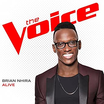 Alive (The Voice Performance) by Brian Nhira on Amazon Music