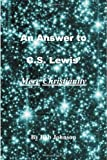 An Answer to C. S. Lewis' Mere Christianity, Bob Johnson, 0939040190