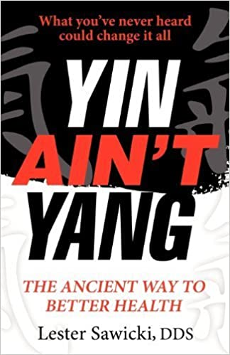 Book Yin Ain't Yang: The Ancient Way To Better Health January 30, 2012