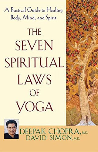 The Seven Spiritual Laws of Yoga...
