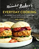 Minimalist Baker s Everyday Cooking: 101 Entirely Plant-based, Mostly Gluten-Free, Easy and Delicious Recipes