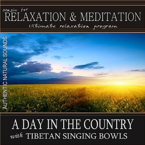 A Day in the Country (Morning Songbirds, Crickets) with Tibetan Singing Bowls: Music for Relaxation and Meditation (Nature Sounds) (Singing Bowls Music)