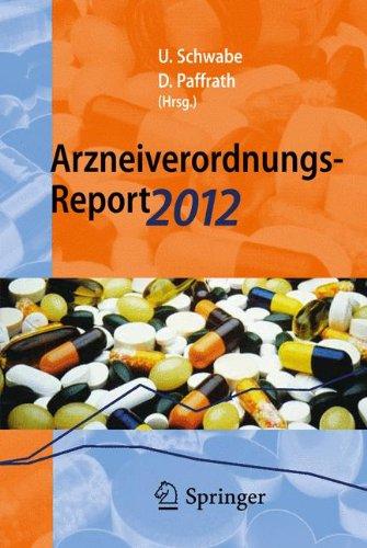 Arzneiverordnungs-Report 2012: Aktuelle Daten, Kosten, Trends und Kommentare