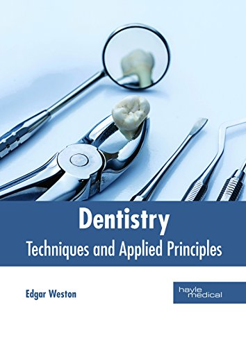 Dentistry: Techniques and Applied Principles