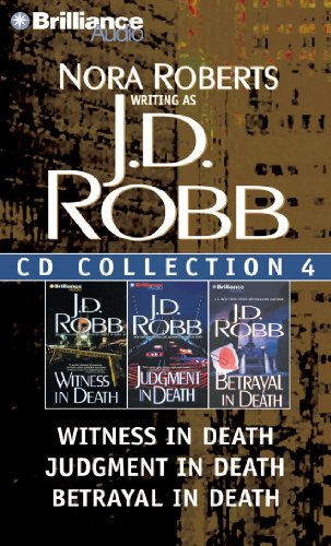 J. D. Robb CD Collection 4: Witness in Death, Judgment in Death, Betrayal in Death (In Death Series)