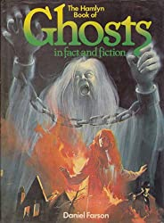 The Hamlyn Book of Ghosts in Fact and Fiction