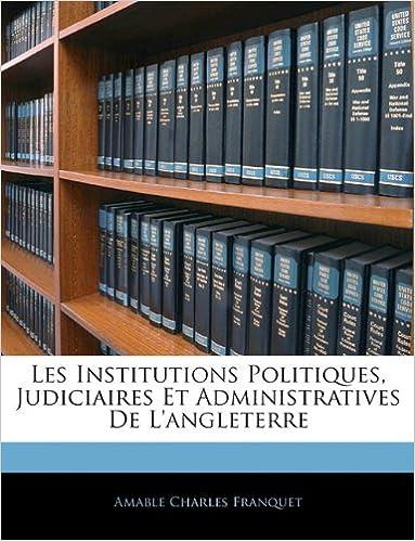 Forum téléchargement ebook Les Institutions Politiques, Judiciaires Et Administratives de L'Angleterre FB2
