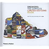 Sneakers : The Complete Limited Editions Guide