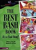 The Best Bash Book, Nancy N. Rue, 0310700655