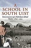 A School in South Uist: Reminiscences of a Hebridean Schoolmaster, 1890-1913
