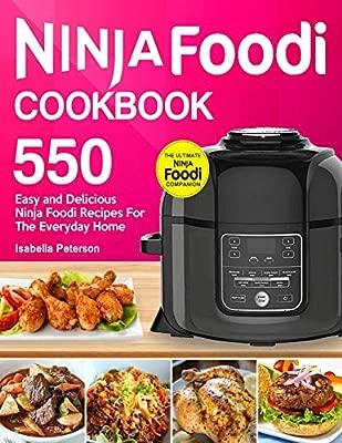 Ninja Foodi Cookbook: Top 550 Easy and Delicious Ninja Foodi ...