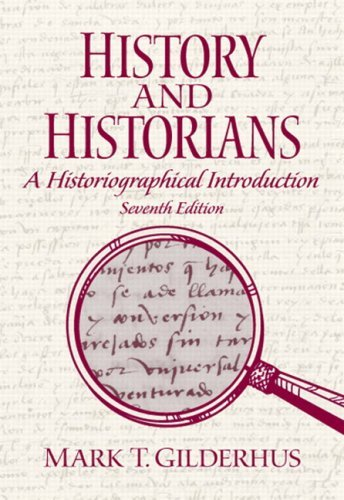 History and Historians (A Historiographical Introduction)