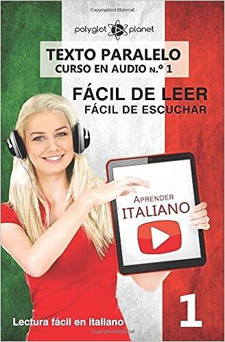 ... italiano - Texto paralelo - Fácil de leer | Fácil de escuchar: Lectura fácil en italiano: Volume 1 CURSO EN AUDIO: Amazon.es: Polyglot Planet: Libros