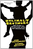 Unlikely Brothers, John Prendergast and Michael Mattocks, 0307464849