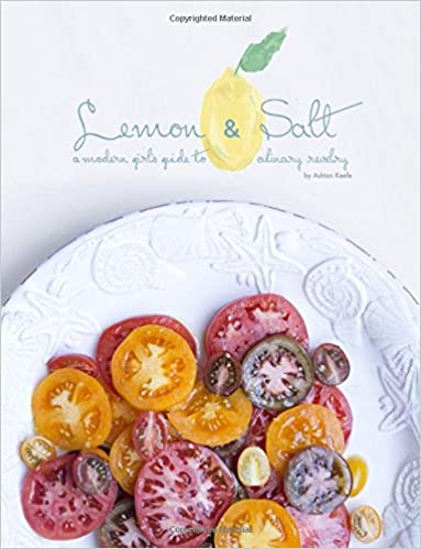 Lemon & Salt: A Modern Girl's Guide To Culinary Revelry by Amazon