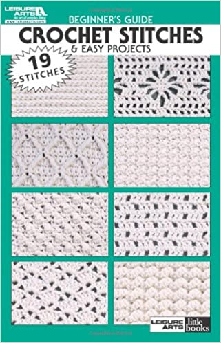 Beginners Guide Crochet Stitches Easy Projects Leisure Arts